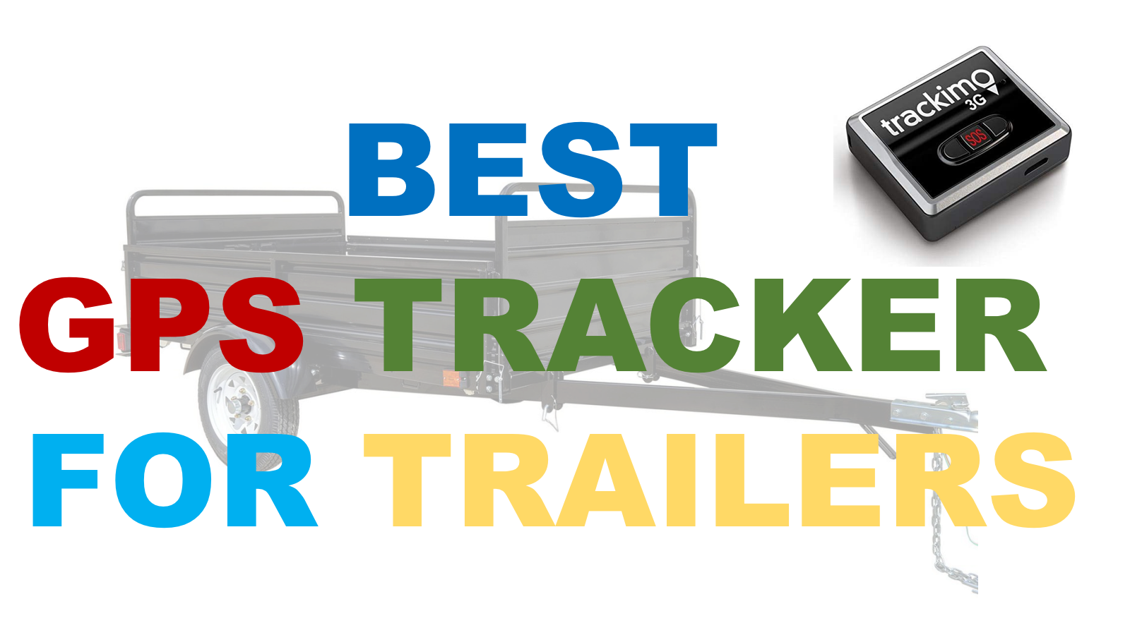 Best GPS Tracker for Trailer