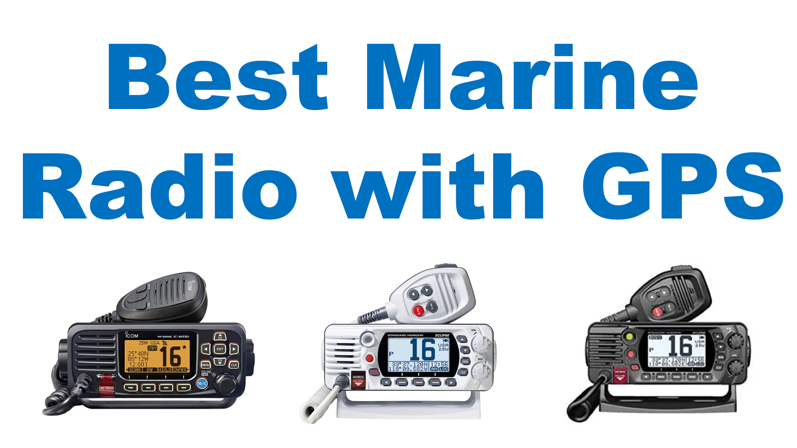 Best Marine Radio with GPS