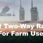 Best Two Way Radio for Farm Use