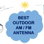 Best Outdoor AM FM Antenna