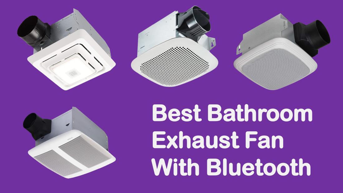 Best Bathroom Exhaust Fan Bluetooth