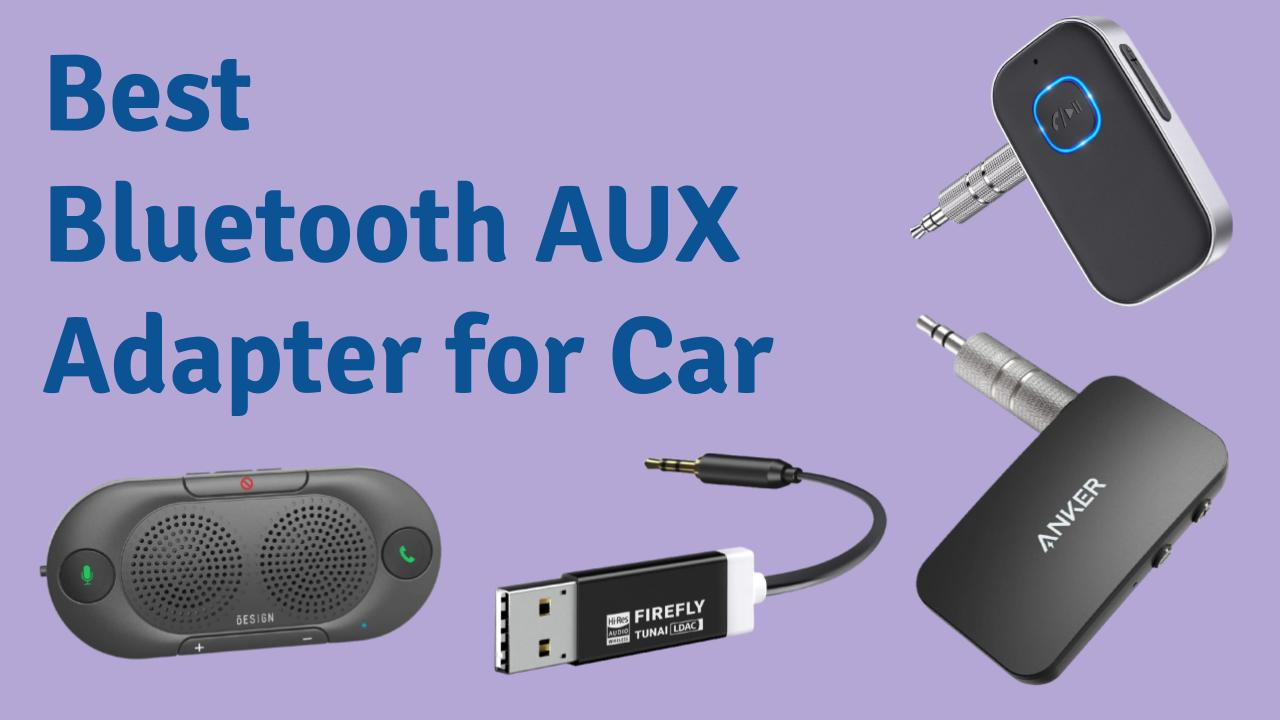 Best Bluetooth AUX Adapter for Car