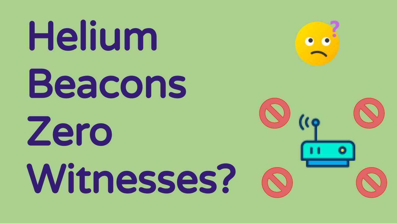 Helium Beacons Zero Witness
