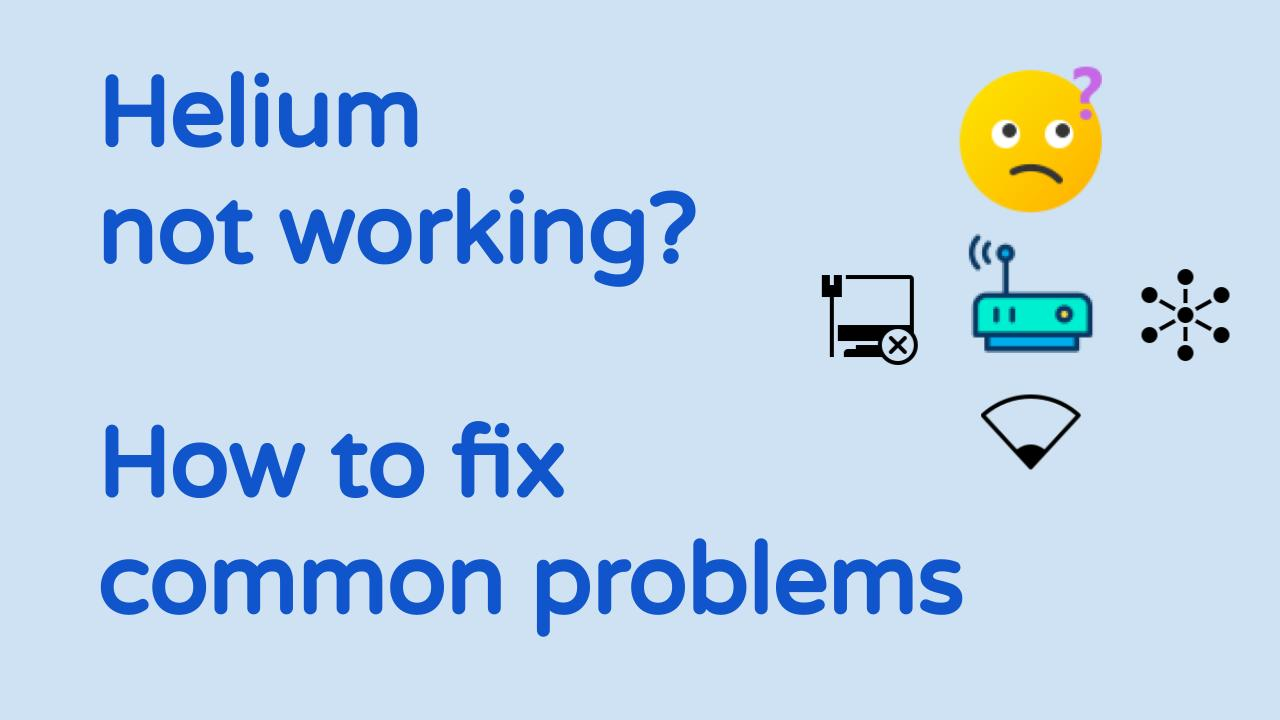 Helium-not-working-how-to-fix